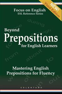 Beyond Prepositions for ESL Learners - Mastering English Prepositions for Fluency
