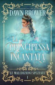 La Principessa Incantata