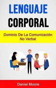Lenguaje Corporal: Dominio De La Comunicación No Verbal