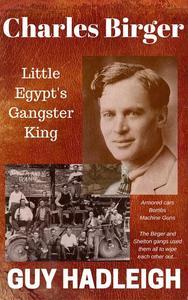 Charles Birger - Gangster King of Little Egypt