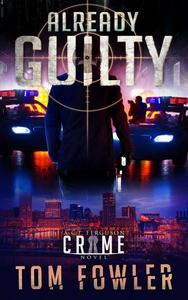 Already Guilty: A C.T. Ferguson Crime Novel
