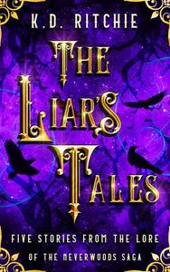 The Liar's Tales: Five Stories from the Lore of the Neverwoods Saga
