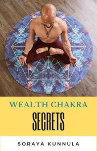 Wealth Chakra Secrets