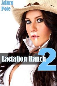 Lactation Ranch 2: Milk Orgy (Western Cowboy, Orgy, Breeding, Milk, Lactation, Exhibitionism, BBW)