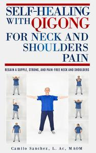 Self-Healing with Qigong for Neck and Shoulder Pain