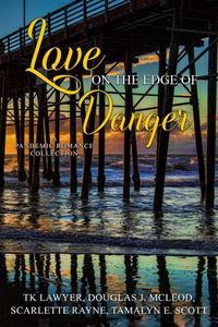 Love on the Edge of Danger