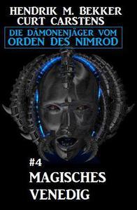 Magisches Venedig: Die Dämonenjäger vom Orden des Nimrod #4
