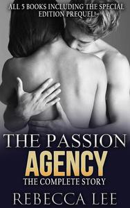 The Passion Agency: The Complete Story. All Five Books