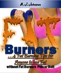 Fat Burners: …4 Fat Burner Tips for Anyone Who Need No Fat Burner Pills or Belt!