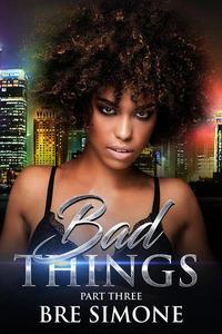 Bad Things 3