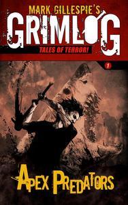 Mark Gillespie's GrimLog (Tales of Terror): Apex Predators