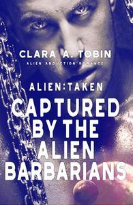 Alien: Taken - Captured by the Alien Barbarians