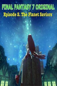 Final Fantasy 7 Original - Episode 2. The Planet Saviors