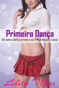 Primeira Dança: Um conto sobre a primeira vez FFM professor e aluna
