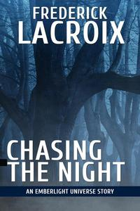 Chasing The Night: An Emberlight Universe Story