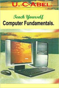 Teach Yourself Computer Fundamentals