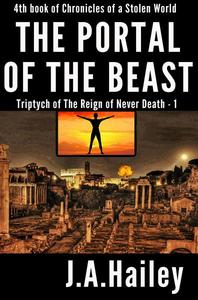 The Portal of the Beast, Triptych of The Reign of Never Death - 1