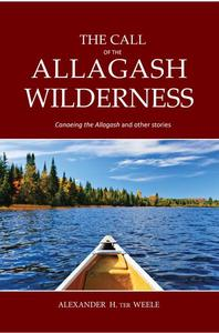 The Call of the Allagash Wilderness