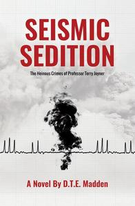 Seismic Sedition: The Heinous Crimes of Professor Terry Joyner