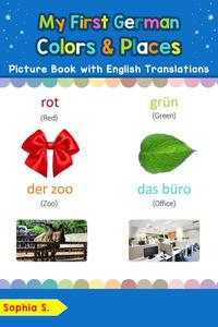My First German Colors & Places Picture Book with English Translations