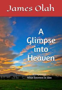 A Glimpse into Heaven
