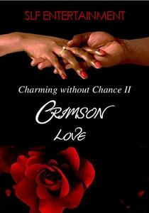 Charming Without Chance 2: Crimson Love