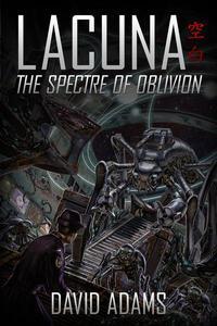 Lacuna: The Spectre of Oblivion