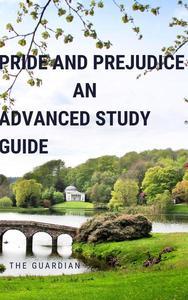 Pride and Prejudice: An Advanced Study Guide