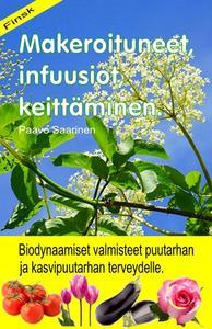 Makeroituneet, infuusiot, keittäminen. Biodynaamiset valmisteet puutarhan ja kasvipuutarhan terveydelle.