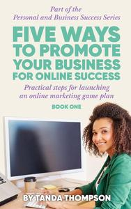 Five Ways to Promote Your Business for Online Success