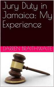 Jury Duty in Jamaica: My Experience