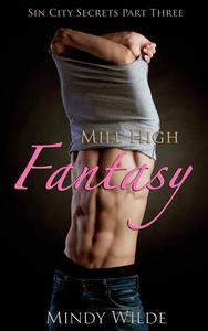 Mile High Fantasy (Sin City Secrets Vol. 3)