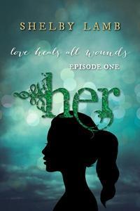 Her: Episode 1