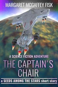 The Captain's Chair: A Science Fiction Adventure