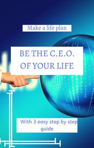 Be the CEO of Your Life