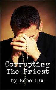 Corrupting the Priest (MFF Threesome Interracial Erotica)