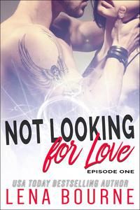 Not Looking for Love: Episode One