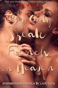 Stepbrother Erotica: They Only Speak French in Heaven