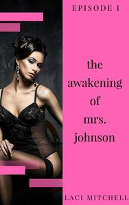 The Awakening of Mrs. Johnson: Episode 1