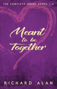 Meant to be Together Complete Series
