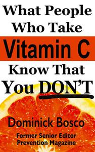 What People Who Take Vitamin C Know That You Don't!