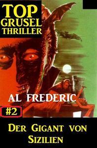 Top Grusel Thriller #2 - Der Gigant von Sizilien