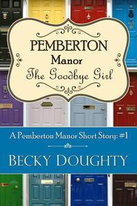 The Goodbye Girl: A Pemberton Manor Short Story #1