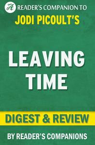 Leaving Time: A Novel by Jodi Picoult | Digest & Review