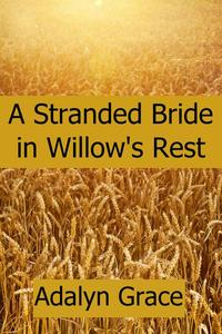 A Stranded Bride in Willow's Rest