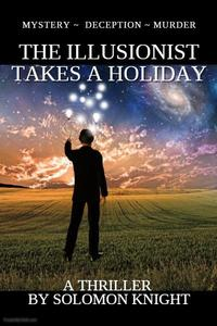 The Illusionist Takes a Holiday