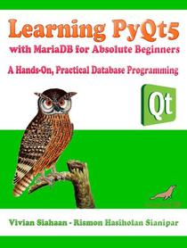 Learning PyQt5 with MariaDB for Absolute Beginners: A Hands-On, Practical Database Programming