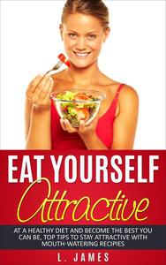 Eat Yourself Attractive
