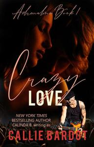 Crazy Love: A Rock Star Romance