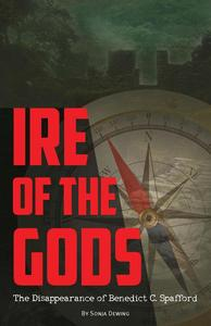 Ire of the Gods: The Disappearance of Benedict Cecil Spafford